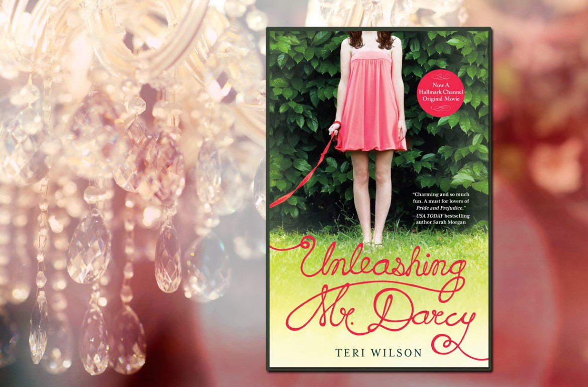UNLEASHING MR. DARCY by Teri Wilson - Now a Hallmark Channel Original Movie