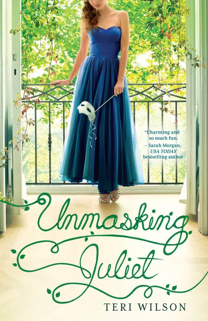 UNMASKING JULIET: A Harlequin Romance Novel by Teri Wilson