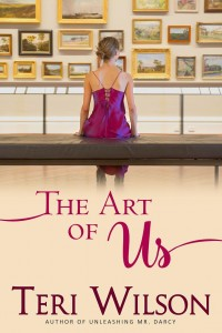 The Art of Us: By Unleashing Mr. Darcy Author Teri Wilson