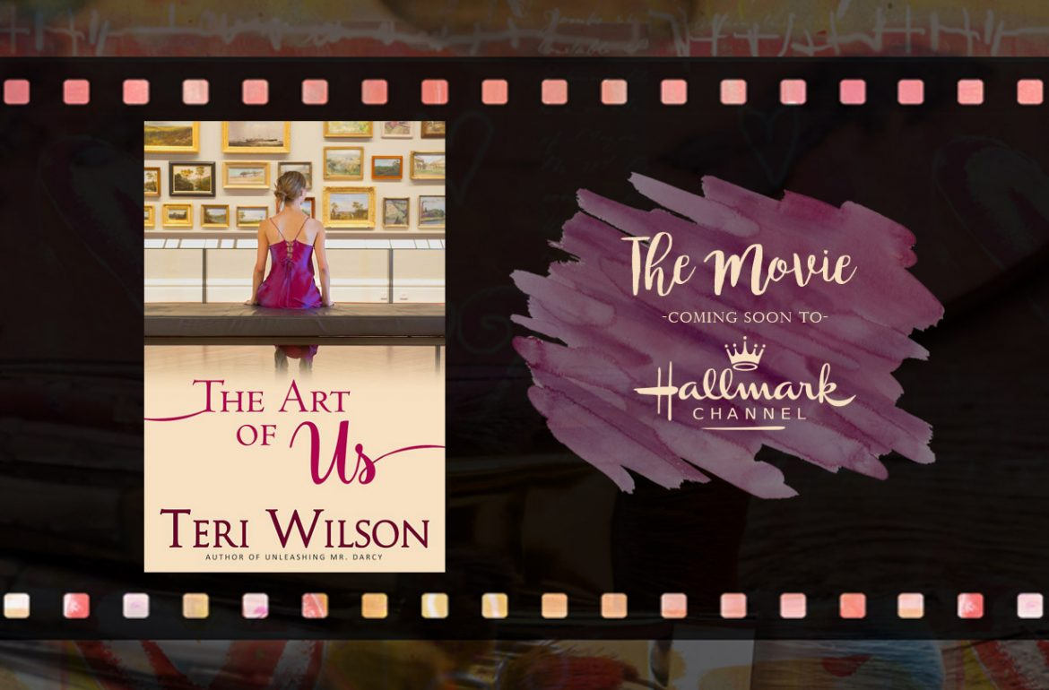 The Art of Us by Teri Wilson: Coming Soon to Hallmark Channel