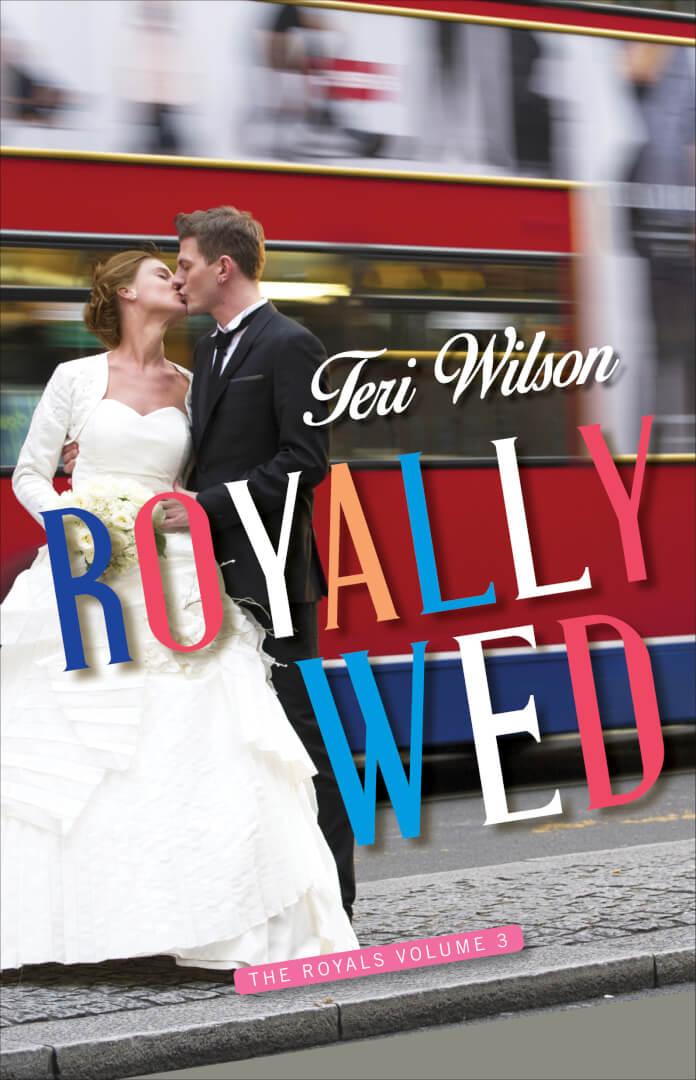 Royally Wed: The Royals, Book 3